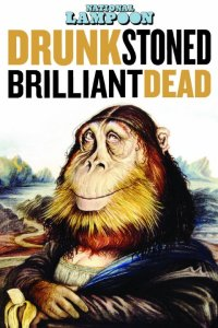 Drunk Stoned Brilliant Dead Poster