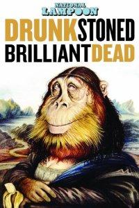 Drunk Stoned Brilliant Dead Poster